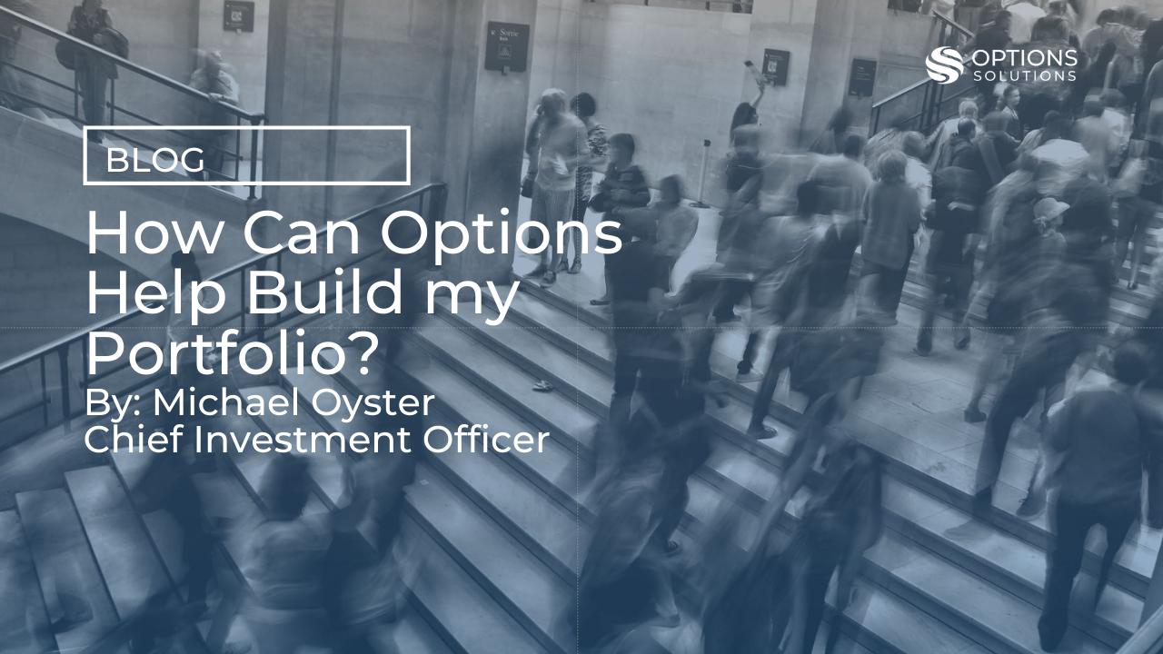 Options can help build your portfolio